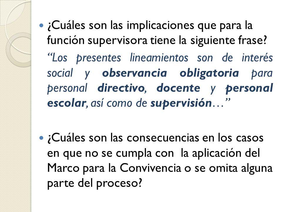 ¿Cuáles son las implicaciones que para la función supervisora tiene la siguiente frase
