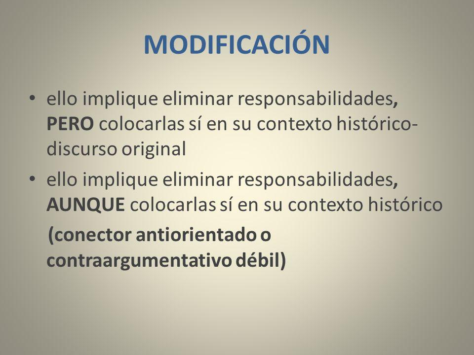 MODIFICACIÓN ello implique eliminar responsabilidades, PERO colocarlas sí en su contexto histórico- discurso original.