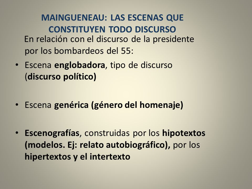 MAINGUENEAU: LAS ESCENAS QUE CONSTITUYEN TODO DISCURSO
