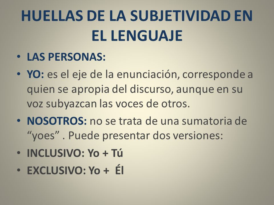 HUELLAS DE LA SUBJETIVIDAD EN EL LENGUAJE