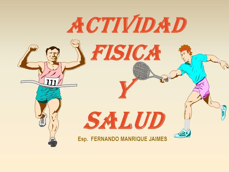 Y SALUD Esp. FERNANDO MANRIQUE JAIMES