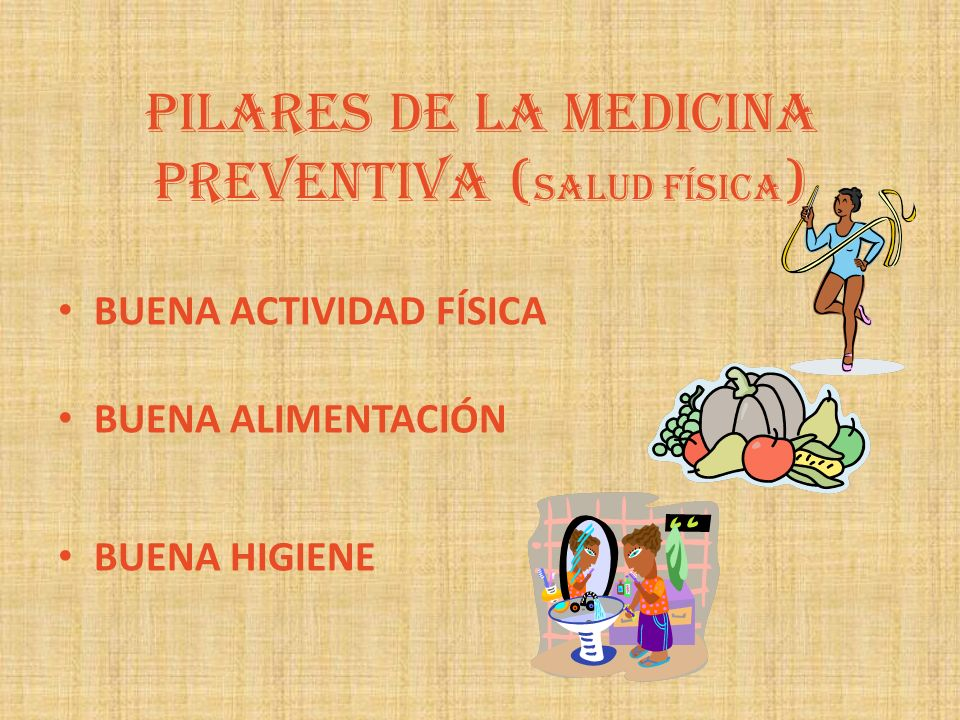 PILARES DE LA MEDICINA PREVENTIVA (Salud física)