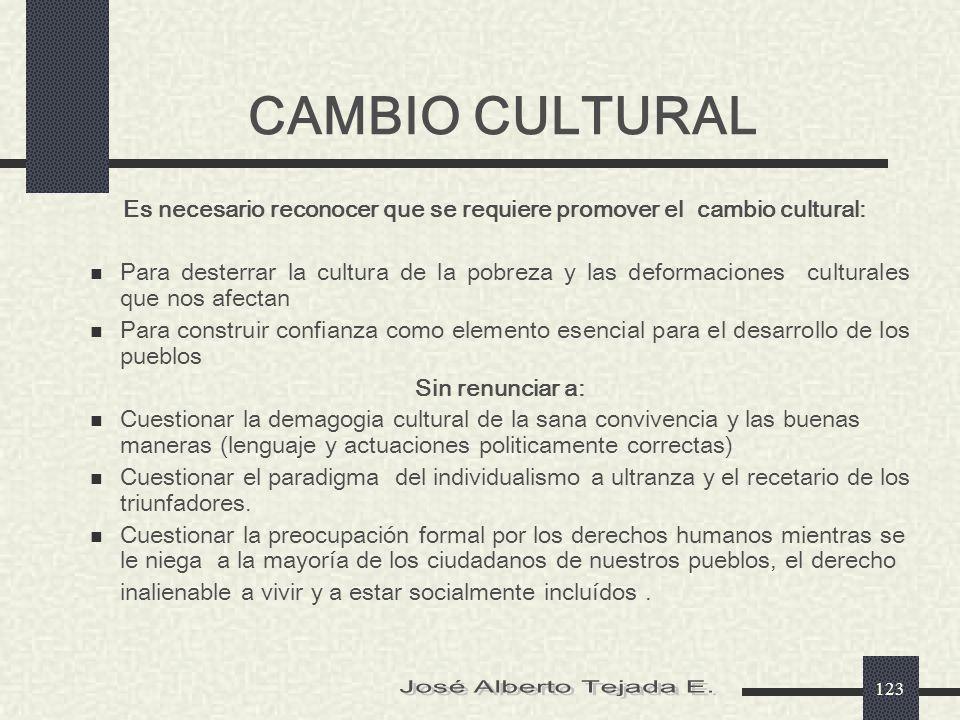 Es necesario reconocer que se requiere promover el cambio cultural: