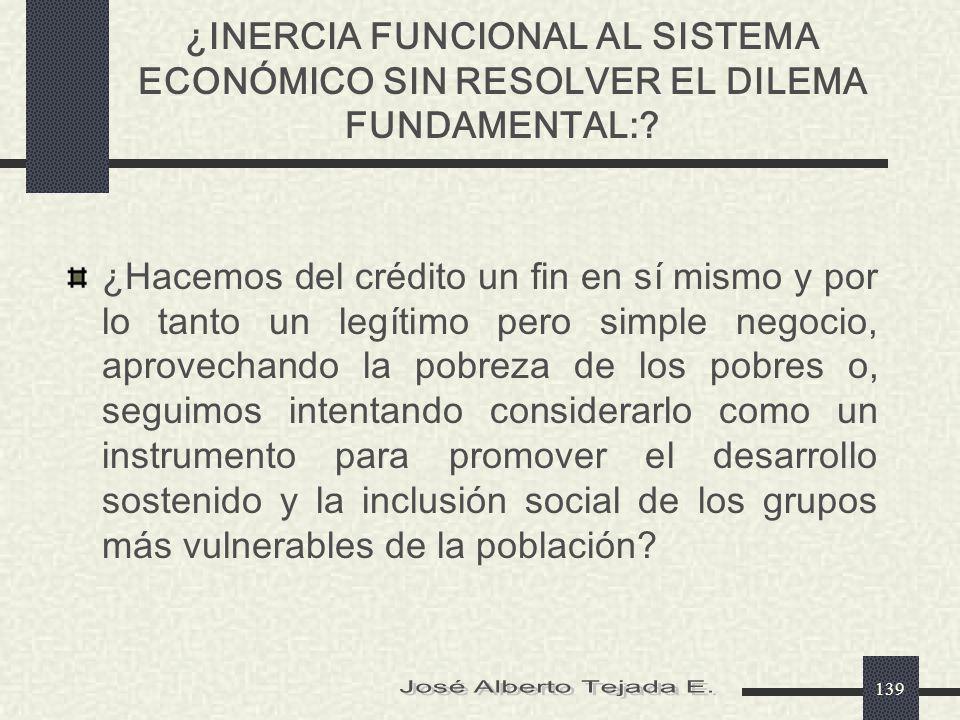 ¿INERCIA FUNCIONAL AL SISTEMA ECONÓMICO SIN RESOLVER EL DILEMA FUNDAMENTAL: