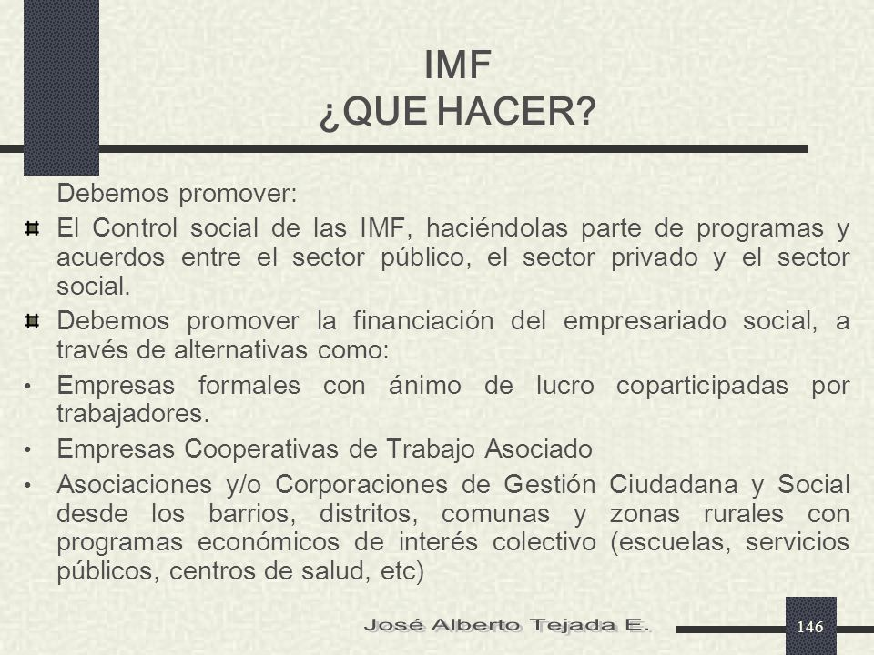 IMF ¿QUE HACER José Alberto Tejada E.