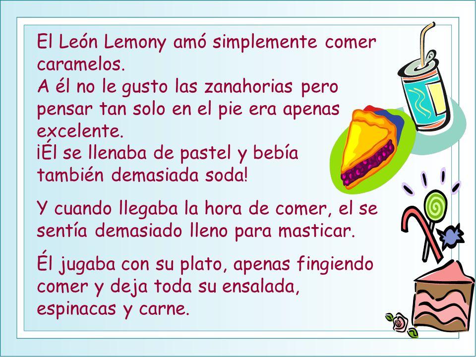 El León Lemony amó simplemente comer caramelos