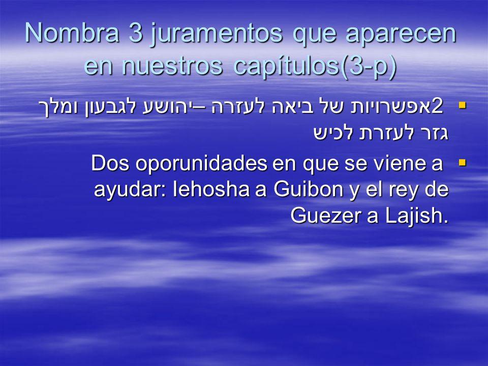 Nombra 3 juramentos que aparecen en nuestros capítulos(3-p)