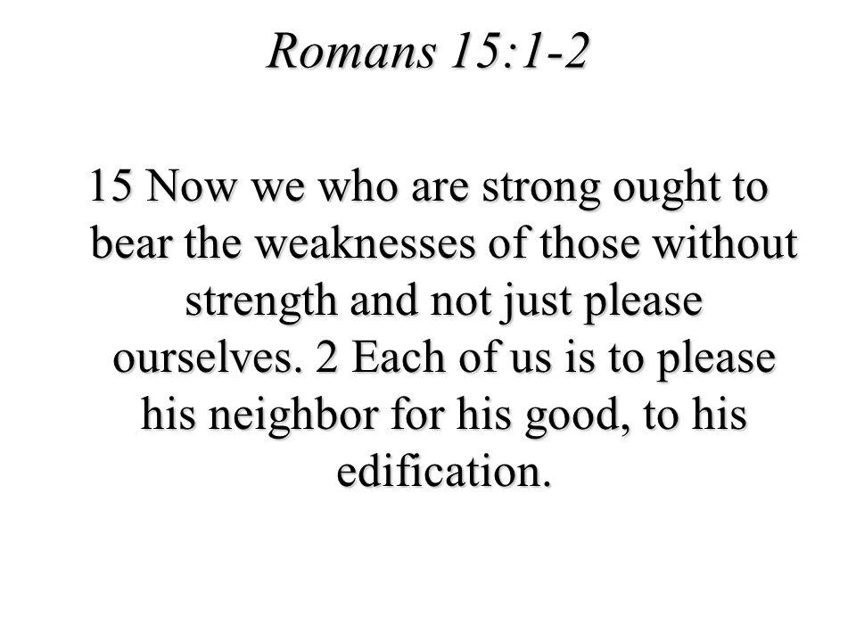 Romans 15:1-2