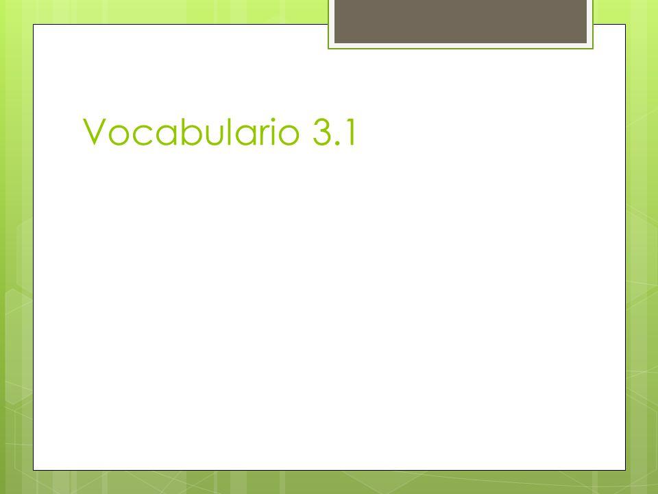 Vocabulario 3.1