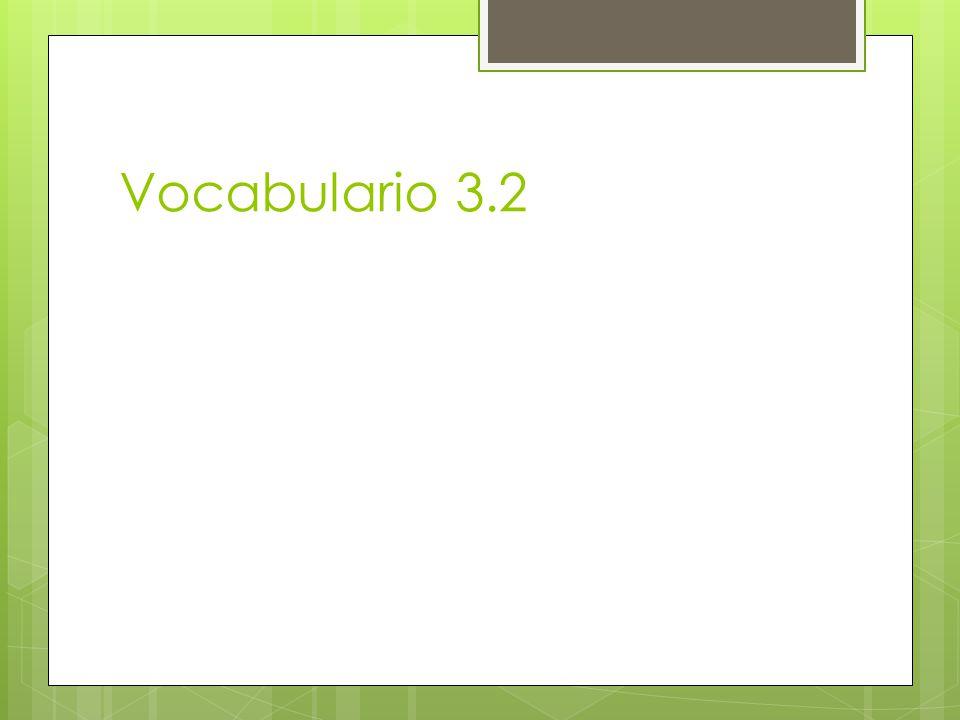 Vocabulario 3.2