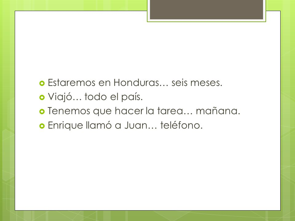 Estaremos en Honduras… seis meses.