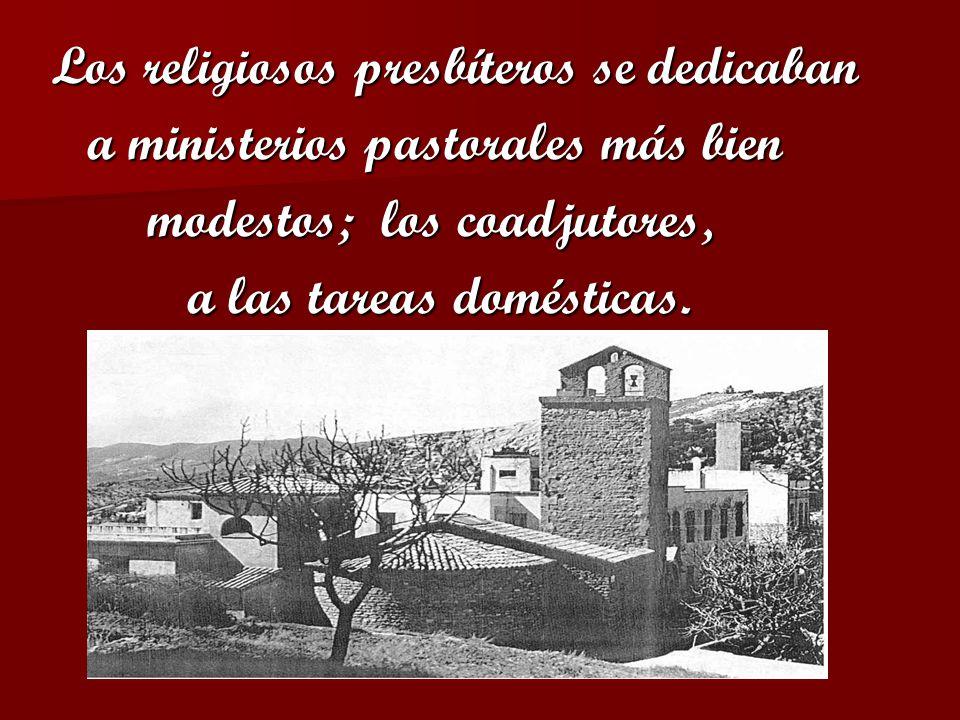 Los religiosos presbíteros se dedicaban
