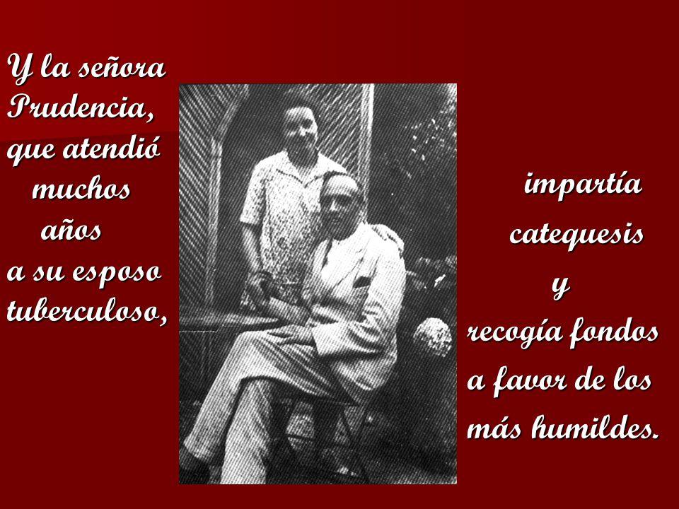 impartía Y la señora Prudencia, que atendió muchos años
