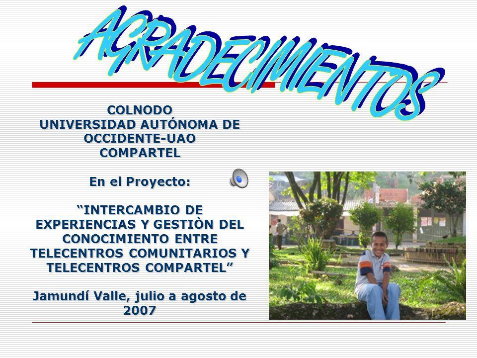 AGRADECIMIENTOS COLNODO UNIVERSIDAD AUTÓNOMA DE OCCIDENTE-UAO