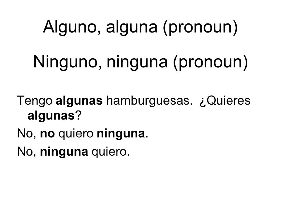 Alguno, alguna (pronoun)