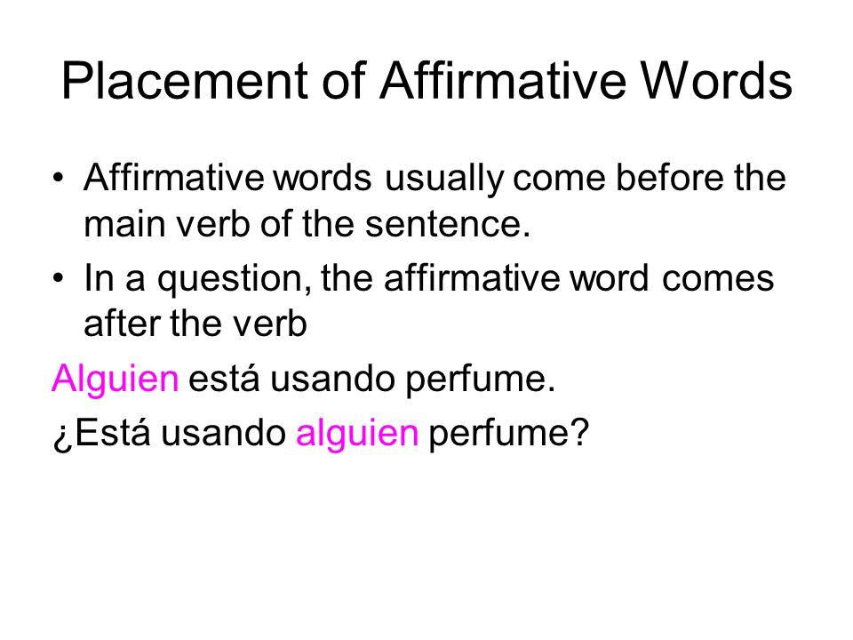 Placement of Affirmative Words