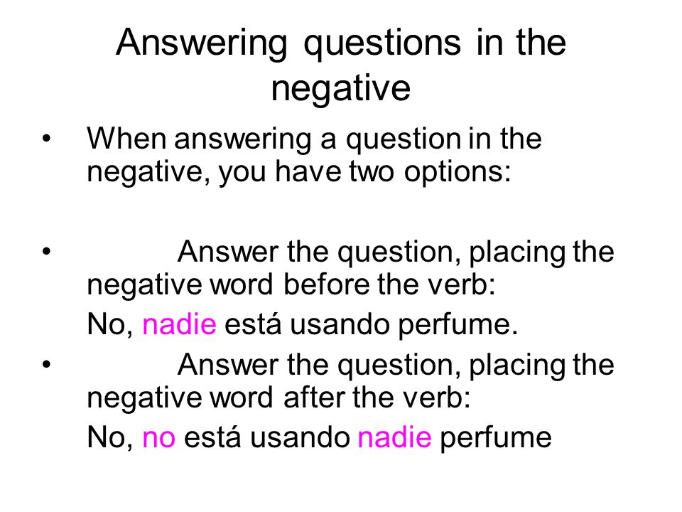 Answering questions in the negative