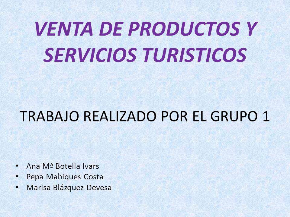 VENTA DE PRODUCTOS Y SERVICIOS TURISTICOS TRABAJO REALIZADO POR EL GRUPO 1