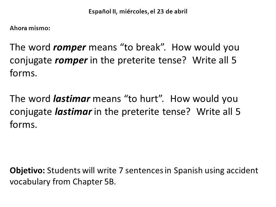 Español II, miércoles, el 23 de abril