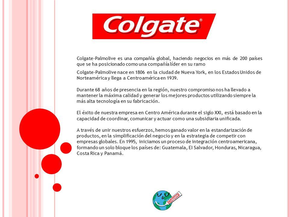 Colgate-Palmolive es una compañía global, haciendo negocios en más de 200 países que se ha posicionado como una compañía líder en su ramo