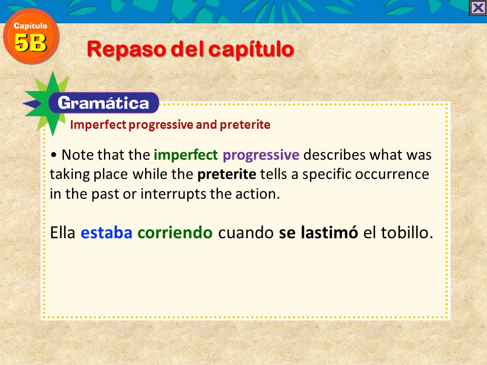 Repaso del capítulo Imperfect progressive and preterite.