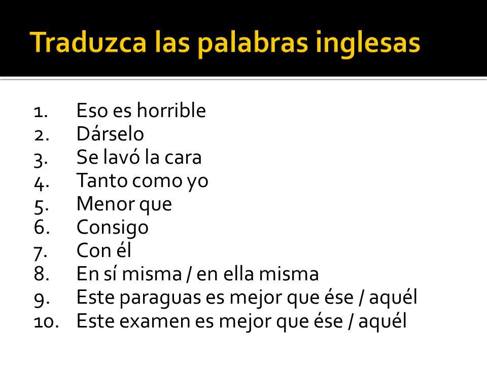 Traduzca las palabras inglesas