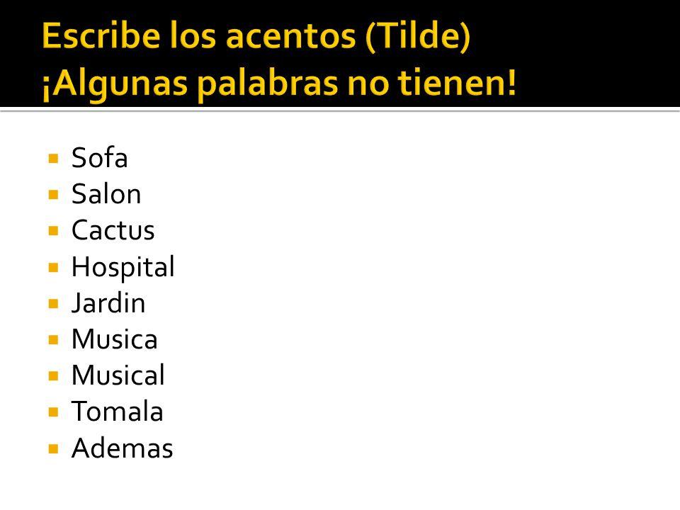 Escribe los acentos (Tilde) ¡Algunas palabras no tienen!