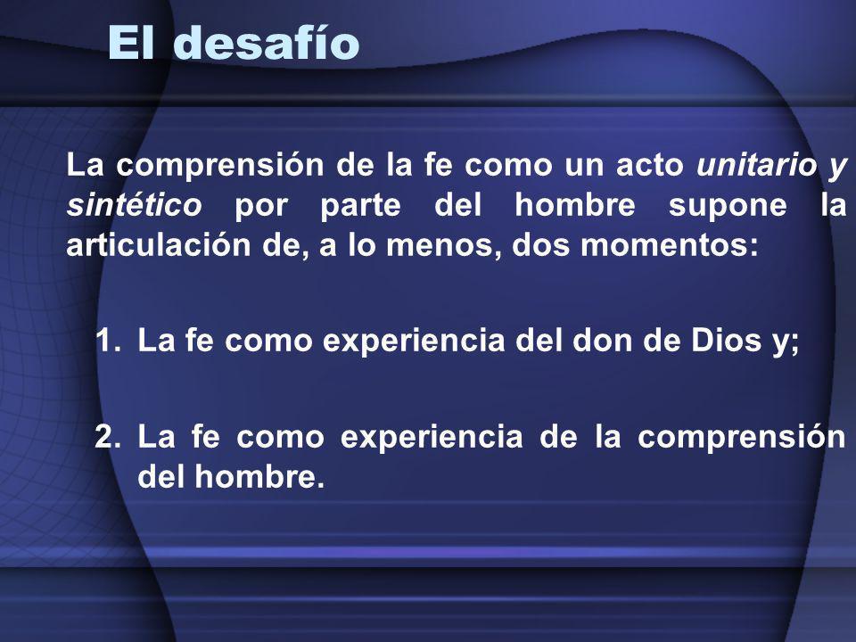 El desafío La fe como experiencia del don de Dios y;