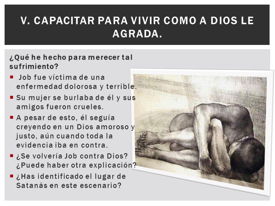 V. Capacitar para vivir como a Dios le agrada.