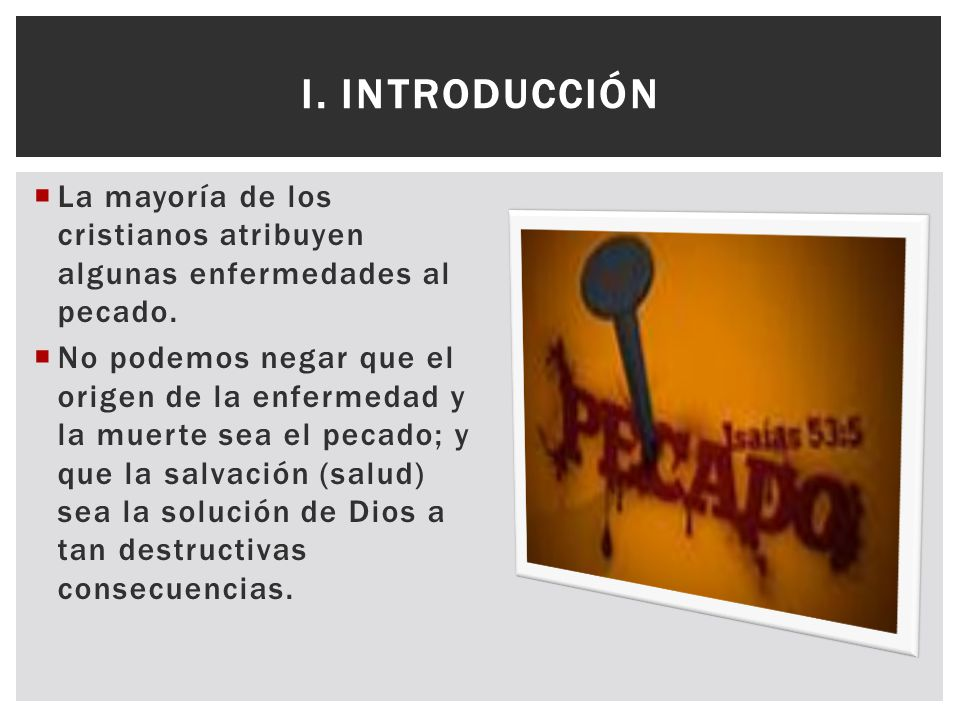 I. Introducción La mayoría de los cristianos atribuyen algunas enfermedades al pecado.