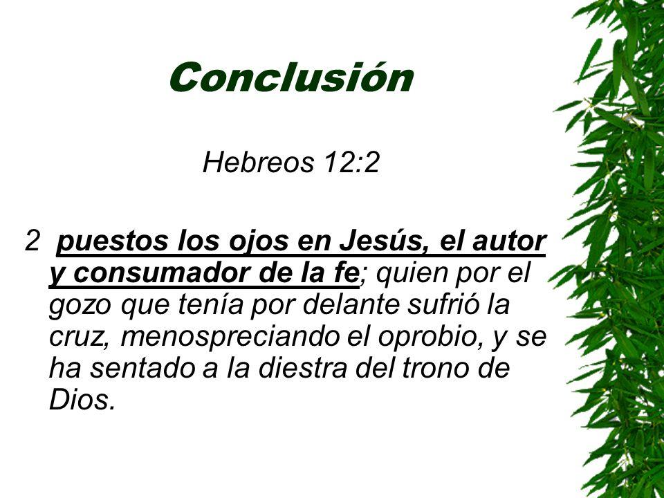 Conclusión Hebreos 12:2.
