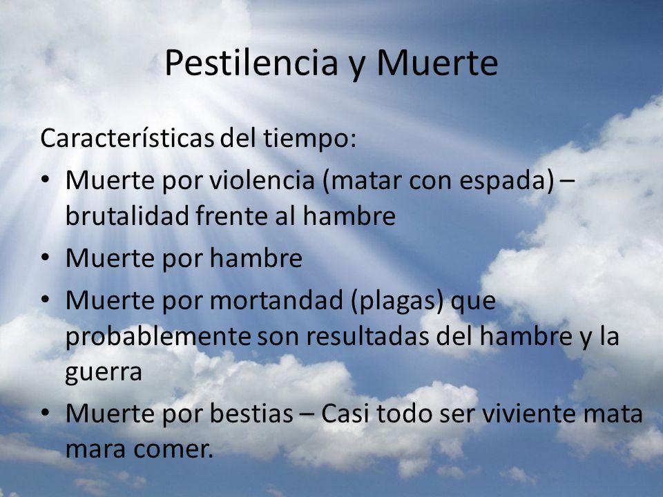Pestilencia y Muerte Características del tiempo: