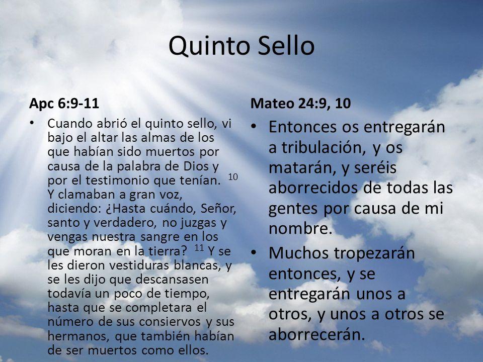 Quinto Sello Apc 6:9-11. Mateo 24:9, 10.