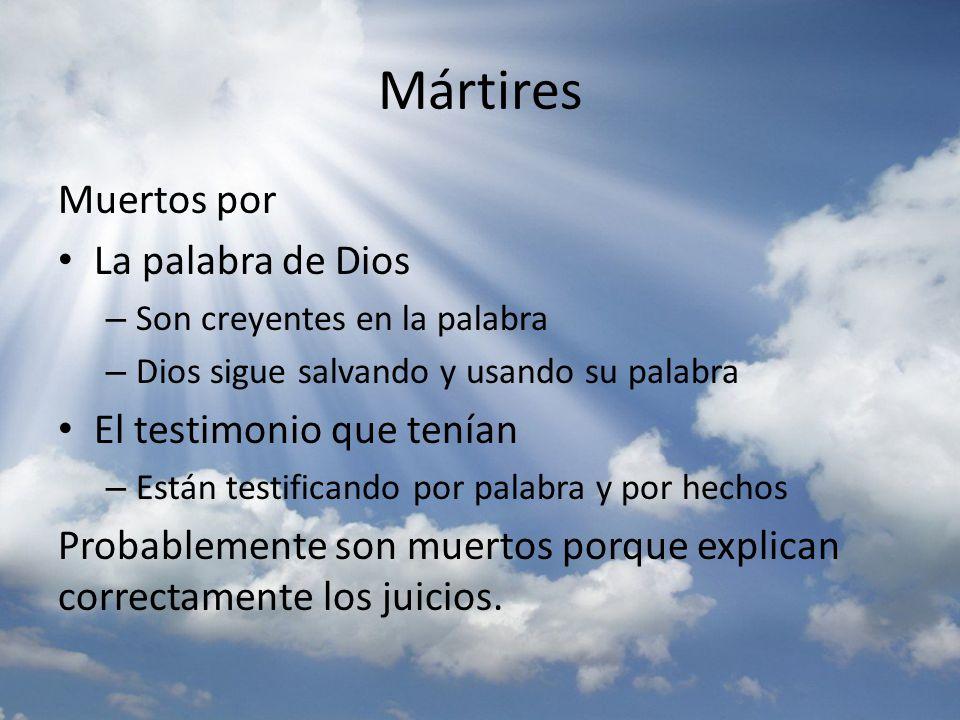 Mártires Muertos por La palabra de Dios El testimonio que tenían