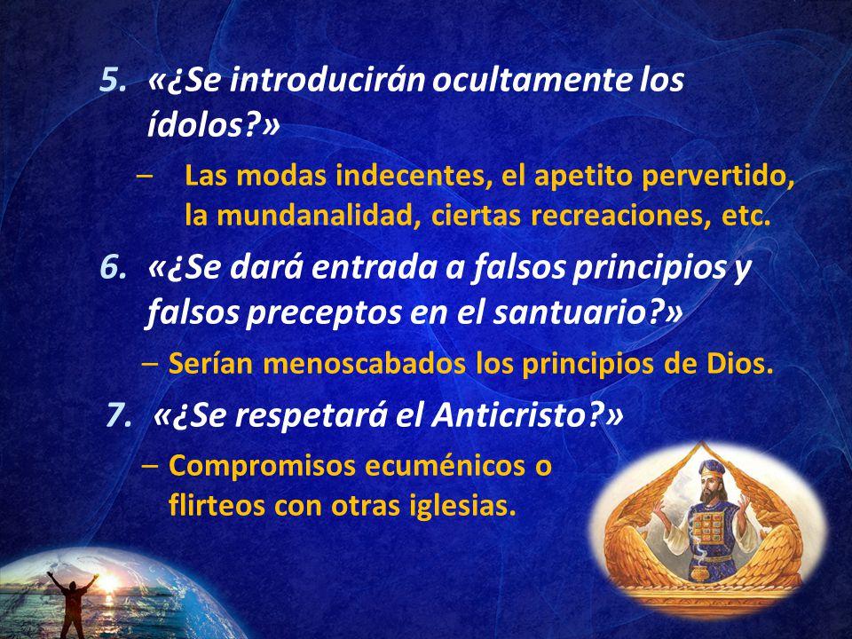 «¿Se introducirán ocultamente los ídolos »