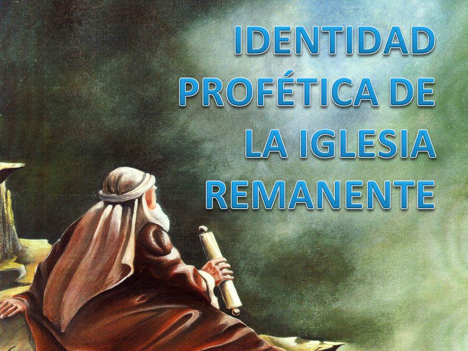IDENTIDAD PROFÉTICA DE LA IGLESIA REMANENTE