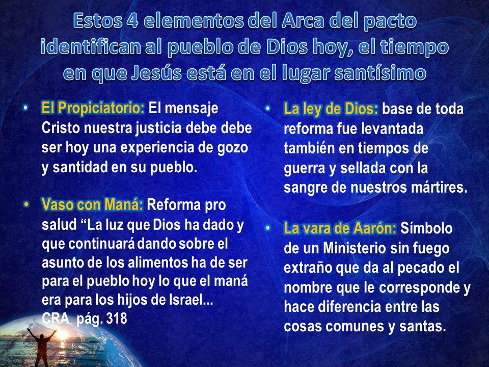 Estos 4 elementos del Arca del pacto identifican al pueblo de Dios hoy, el tiempo en que Jesús está en el lugar santísimo