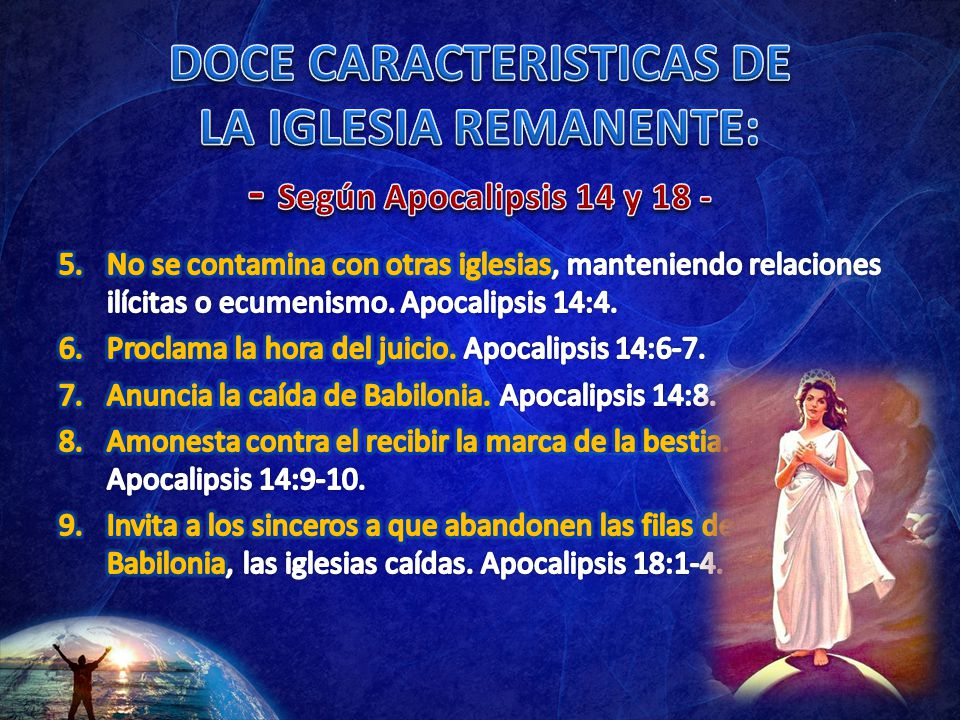 DOCE CARACTERISTICAS DE LA IGLESIA REMANENTE: - Según Apocalipsis 14 y 18 -