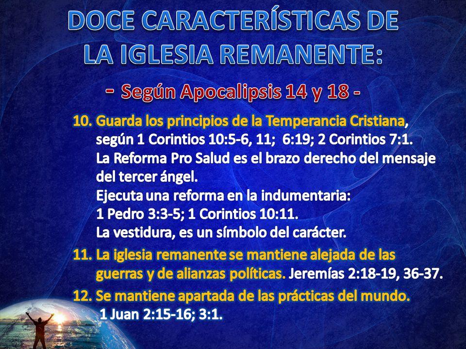 DOCE CARACTERÍSTICAS DE LA IGLESIA REMANENTE: - Según Apocalipsis 14 y 18 -