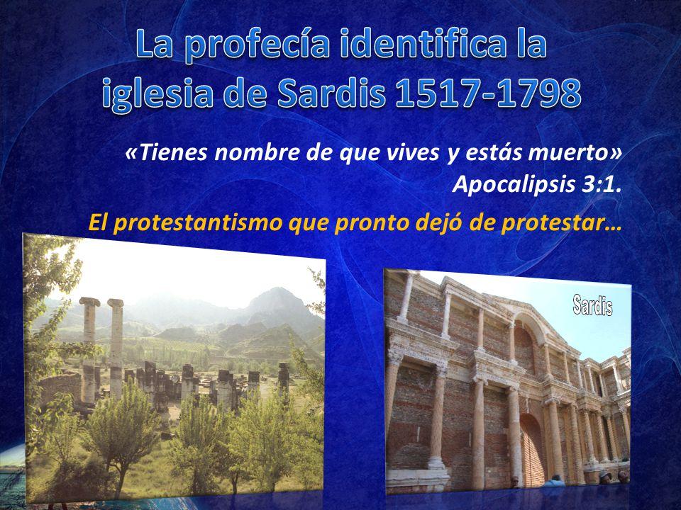 La profecía identifica la iglesia de Sardis 1517-1798