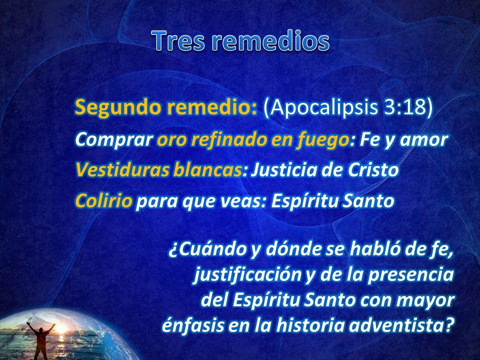 Tres remedios Segundo remedio: (Apocalipsis 3:18)