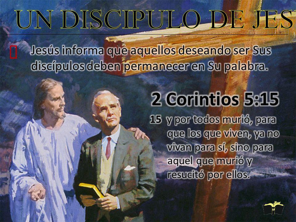 UN DISCIPULO DE JESUS 2 Corintios 5:15 ²