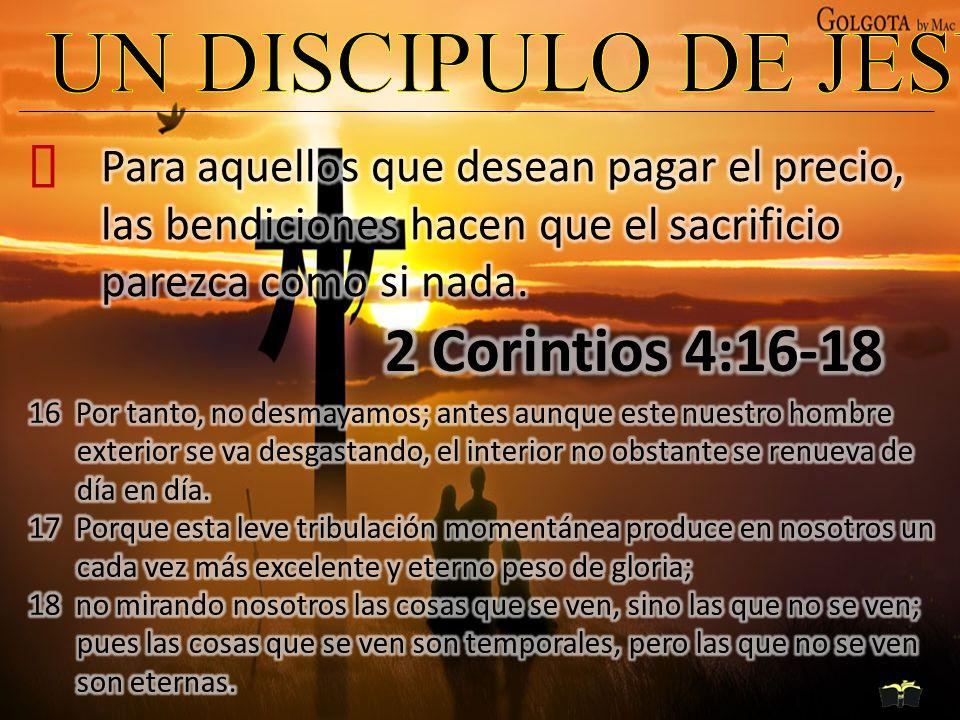 UN DISCIPULO DE JESUS 2 Corintios 4:16-18 ²