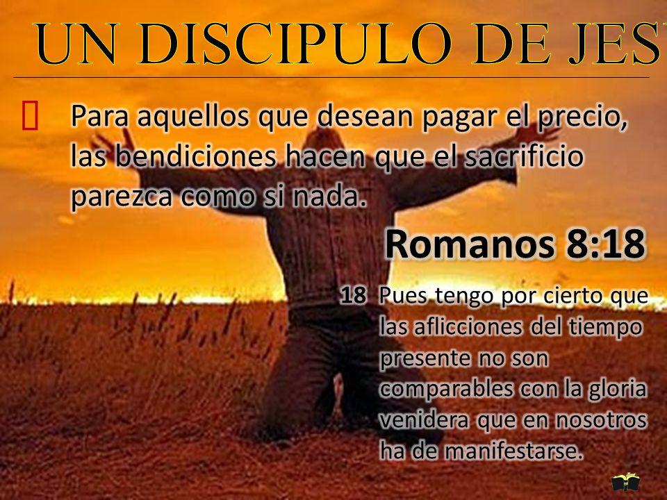 UN DISCIPULO DE JESUS Romanos 8:18 ²