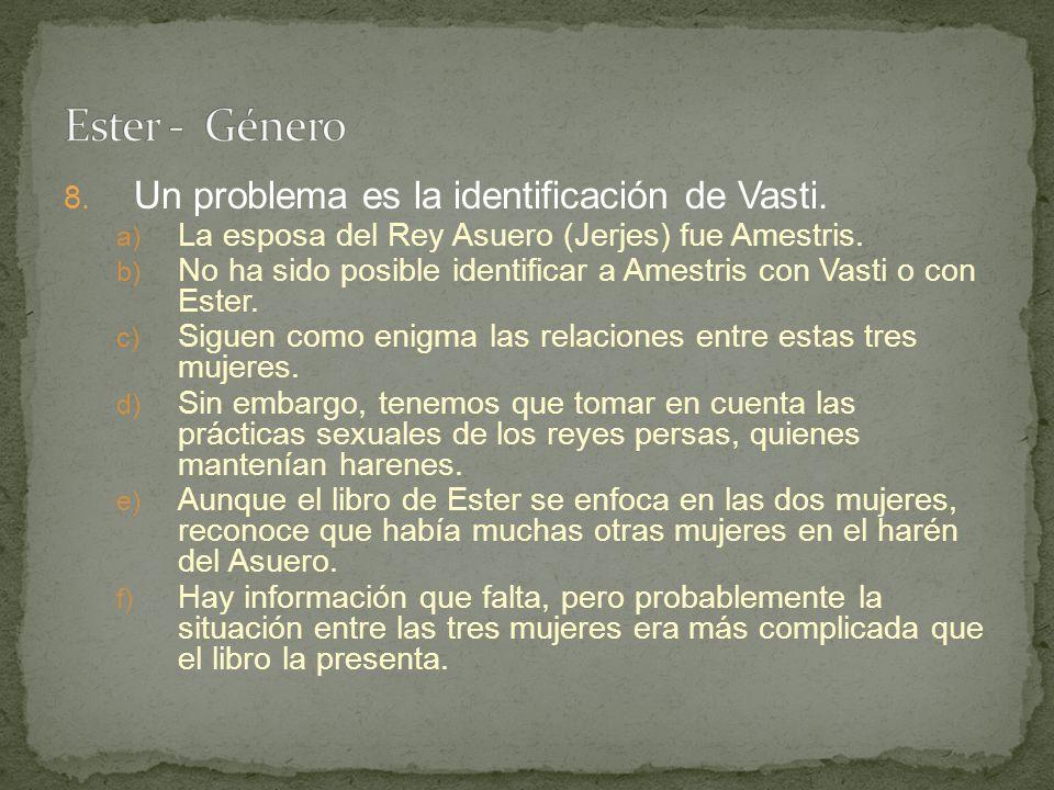 Ester - Género Un problema es la identificación de Vasti.
