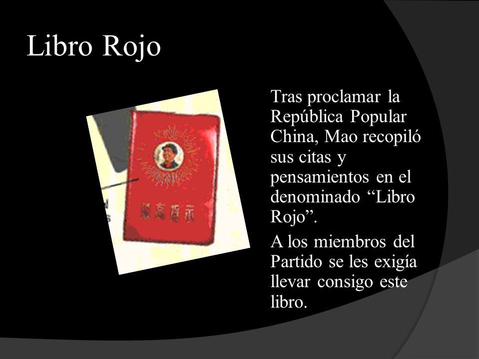 Libro Rojo Tras proclamar la República Popular China, Mao recopiló sus citas y pensamientos en el denominado Libro Rojo .
