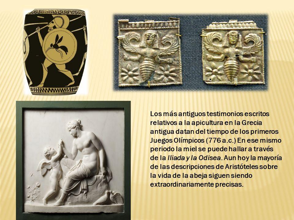 Los más antiguos testimonios escritos relativos a la apicultura en la Grecia antigua datan del tiempo de los primeros Juegos Olímpicos (776 a.c.) En ese mismo periodo la miel se puede hallar a través de la Iliada y la Odisea.