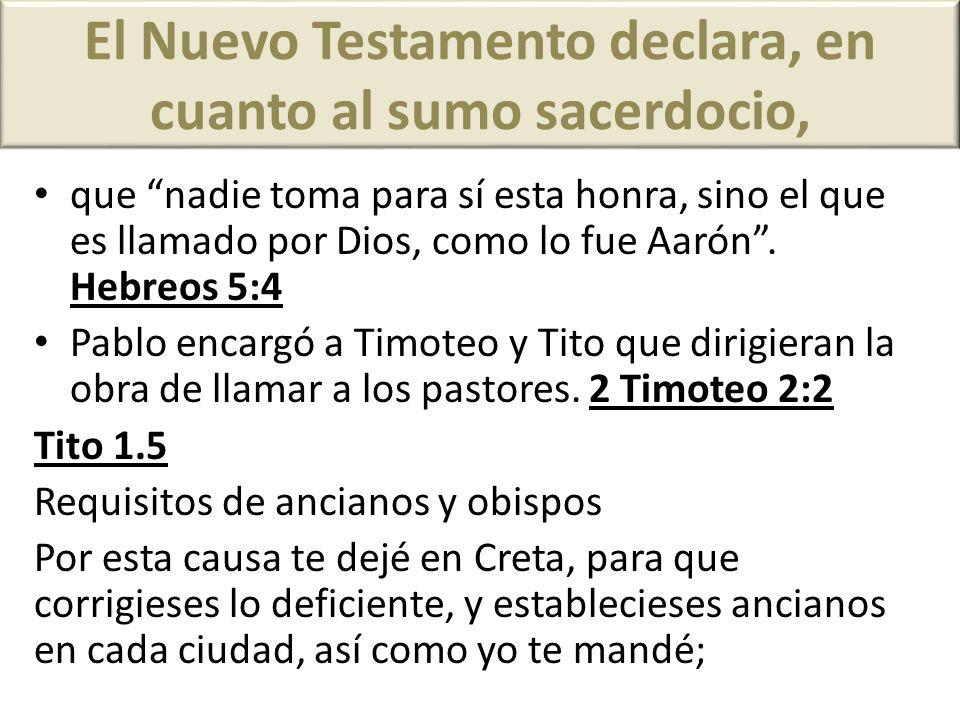 El Nuevo Testamento declara, en cuanto al sumo sacerdocio,