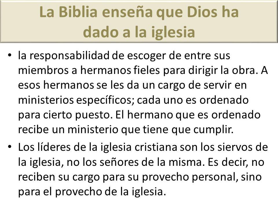 La Biblia enseña que Dios ha dado a la iglesia