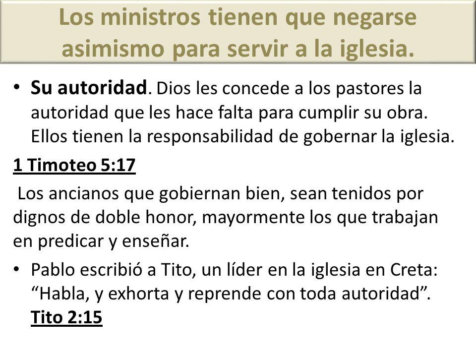 Los ministros tienen que negarse asimismo para servir a la iglesia.